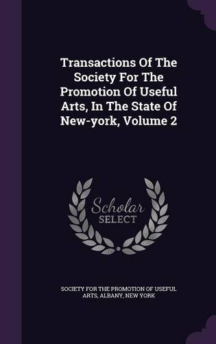 Download Transactions of the Society for the Promotion of Useful Arts, in the State of New-York, Volume 2 pdf