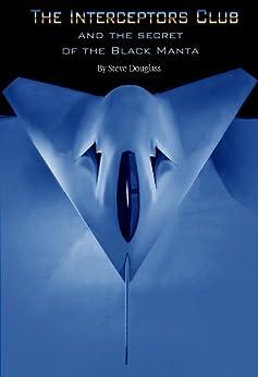 The Interceptors Club & The Secret of the Black Manta by [Douglass, Steve]