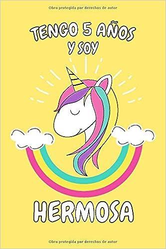 Tengo 5 Años Y Soy Hermosa: Cuaderno De Unicornio Rosa ...