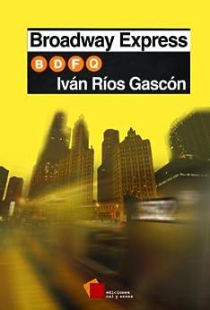 Broadway Express (Narrativa) de [Gascón, Iván Ríos]