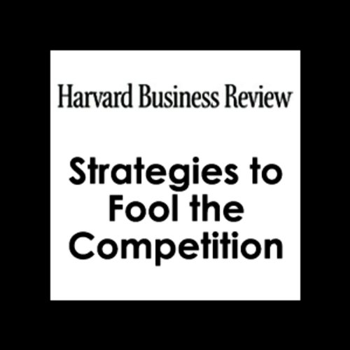 Curveball: Strategies to Fool the Competition (Harvard Business Review)