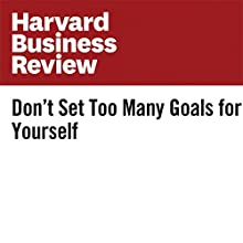 Don't Set Too Many Goals for Yourself Other by Dorie Clark Narrated by Fleet Cooper