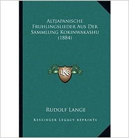 Book Altjapanische Fruhlingslieder Aus Der Sammlung Kokinwakashu (1884) (Paperback)(German) - Common