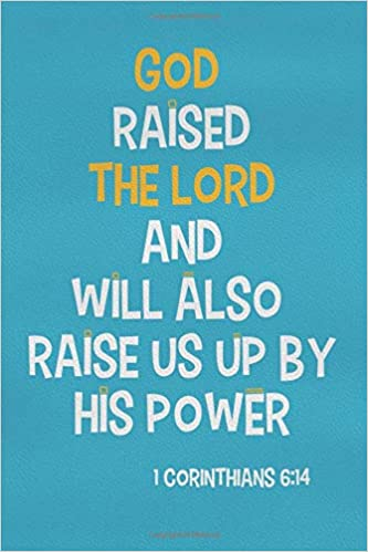 Faith Walker Journals - God Raised The Lord And Will Also Raise Us Up By His Power - 1 Corinthians 6:14: Blank Lined Christian Journals For Girls