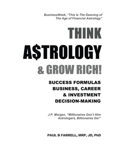 Think A$trology & Grow Rich: Success Formulas Business, Career & Investment Decision-making