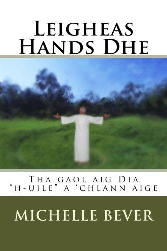Leigheas Hands Dhe: Tha gaol aig Dia