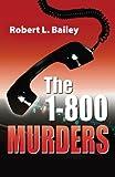 1-800 Murders, Robert L. Bailey, 1614931879