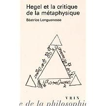 Hegel Et La Critique de la Metaphysique