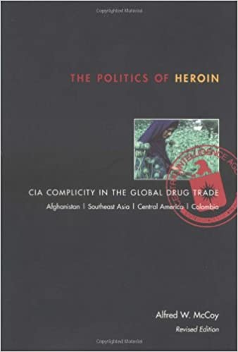 Download online The Politics of Heroin: CIA Complicity in the Global Drug Trade PDF, azw (Kindle)