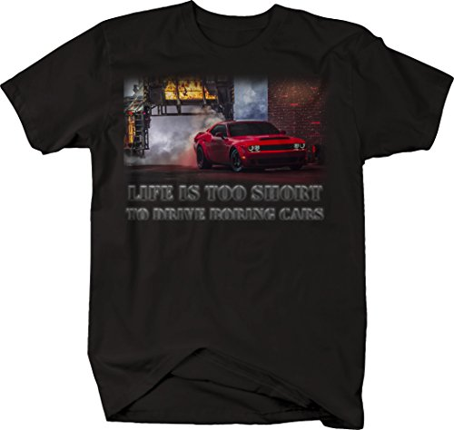 OS Gear Life is Too Short to Drive Boring Cars - Dodge Challenger Demon Muscle Car Tshirt - Large
