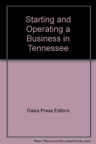 Starting and Operating a Business in Tennessee (SMARTSTART YOUR BUSINESS IN)