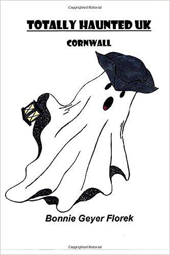 Totally Haunted UK: Cornwall: Volume 1