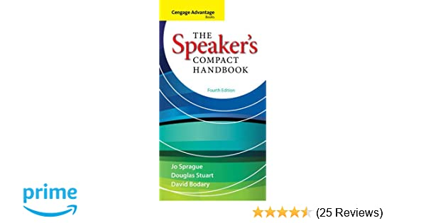 Cengage advantage books the speakers compact handbook jo sprague cengage advantage books the speakers compact handbook jo sprague douglas stuart david bodary 9780840028150 amazon books fandeluxe Gallery