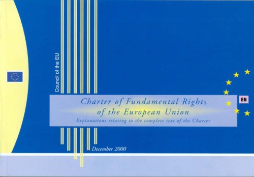 Charter of Fundamental Rights of the European Union: Explanations Relating to the Complete Text of the Charter (Charter Of Fundamental Rights Of The European Union)