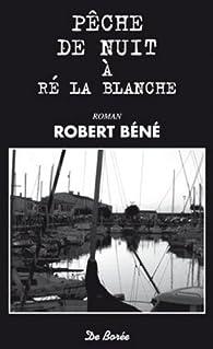 Pêche de nuit à Ré la Blanche par Robert Béné