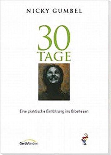 30 Tage: Eine praktische Einführung in das Bibellesen