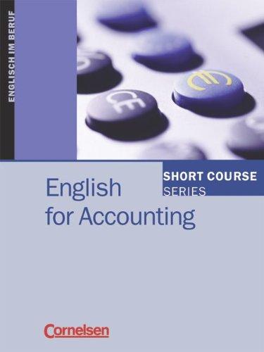 Short Course Series - Vergriffene Ausgabe: B1-B2 - English for Accounting: Kursbuch