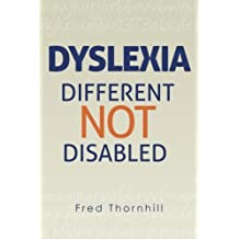 Dyslexia: Different not Disabled