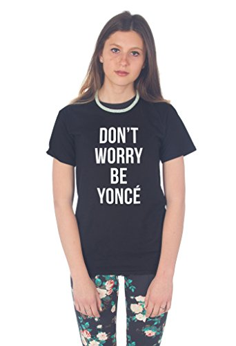 Sanfran Clothing Women's Don't Worry Be Yonce T-Shirt Medium Black