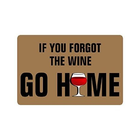 SENL Humorous Funny Saying /& Quotes:If You Forgot The Wine Go Home Doormat,Indoor//Outdoor Floor Mat 23.6 x 15.7,3//16 thickness Free Gift with Purchase