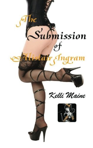 Read Online The Submission of Alistair Ingram: A Dolls & Doms Novella (Volume 1) PDF