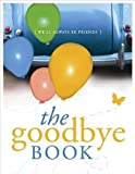 The Goodbye Book, Thomas Nelson Gift Books, 1404105247