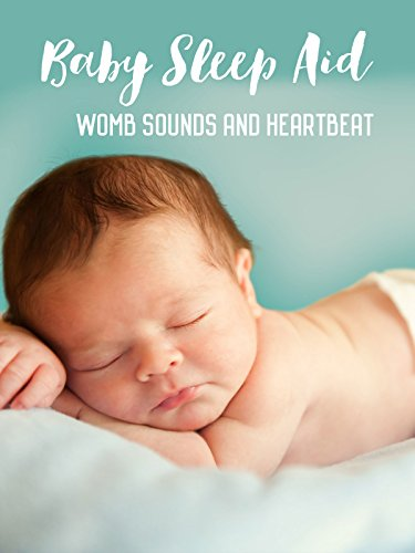 Baby Sleep Aid Womb Sounds and Heartbeat