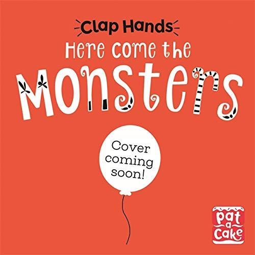 Here Come the Monsters: A touch-and-feel board book (Clap Hands) -