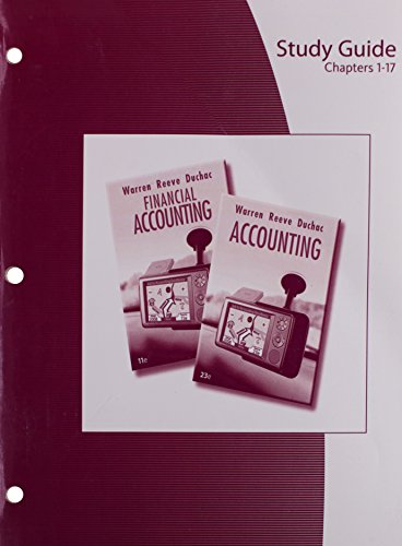 Study Guide, Chapters 1-17 for Warren/Reeve/Duchac's Accounting, 23rd and Financial Accounting, 11th