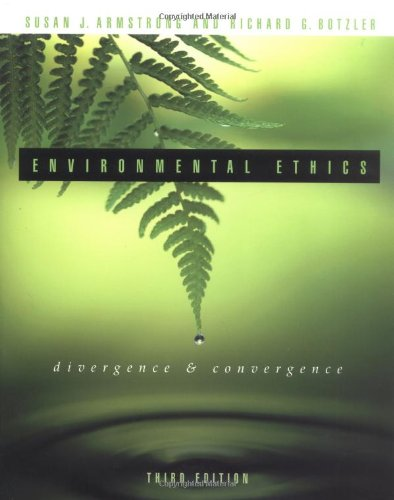 Environmental Ethics: Divergence and Convergence by Unknown