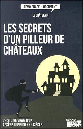 Les secrets d'un pilleur de château pdf, epub ebook