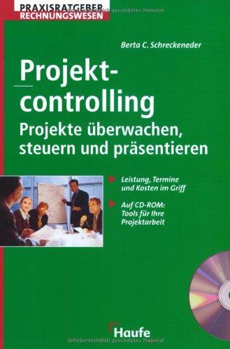 Projektcontrolling. Projekte überwachen, bewerten, präsentieren. m. CD-ROM