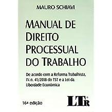 Manual De Direito Processual Do Trabalho - 16ª Edição - De Acordo Com A Reforma Trabalhista, In N° 041/2018 Do Tst E A Lei Da Liberdade Econômica