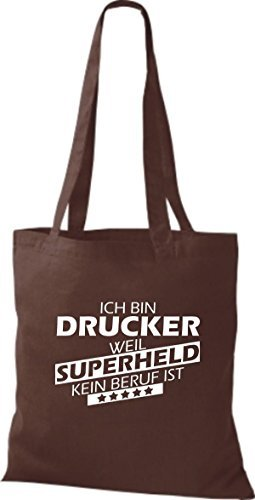 Shirtstown Cloth Bag I'm Drucker, Weil Super Heroes Any Trade Is Brown