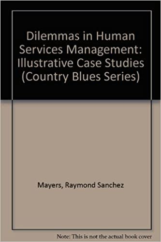 Dilemmas in Human Services Management: Illustrative Case Studies (Springer Series on Social Work)