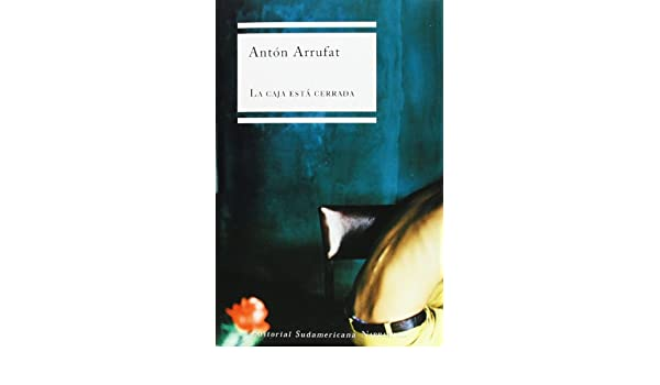 La Caja Esta Cerrada (Spanish Edition): Anton Arrufat: 9789500720328: Amazon.com: Books