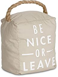Pavilion Gift Company 72192 Be Nice or Leave Door Stopper, 5 x 6\