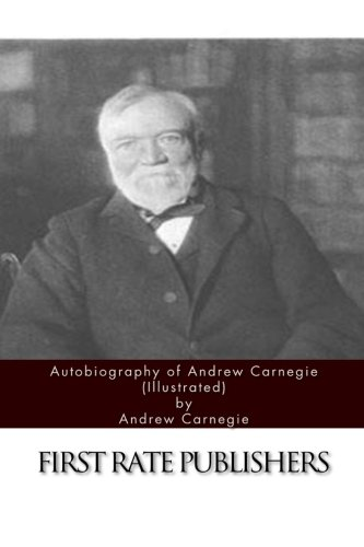 Autobiography of Andrew Carnegie (Illustrated) [Andrew Carnegie] (Tapa Blanda)