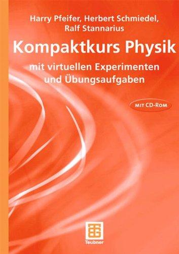 Kompaktkurs Physik: mit virtuellen Experimenten und Übungsaufgaben