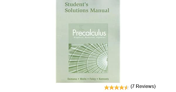 Student solutions manual for precalculus graphical numerical student solutions manual for precalculus graphical numerical algebraic franklin demana bert k waits gregory d foley daniel kennedy 9780321369949 fandeluxe Images