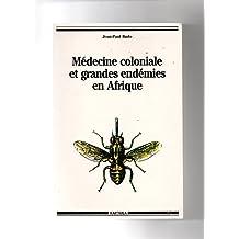 medecine coloniale et grandes endemies en afrique