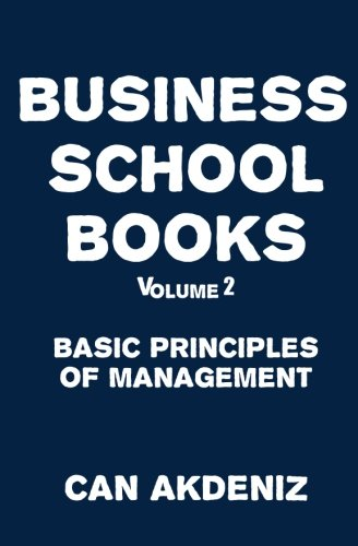 Business School Books Volume 2: Basic Principles of Management
