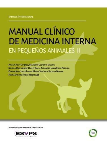 Improve International. Manual Clinico de Medicina Interna en Pequenos Animales: No. 2 (Spanish Edition)