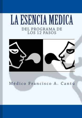 La Esencia Medica del Programa de los 12 Pasos (Spanish Edition)