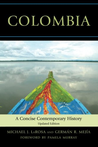 Colombia: A Concise Contemporary History: Amazon.es: LaRosa, Michael J., Mejia, German R., Murray, Pamela S.: Libros en idiomas extranjeros
