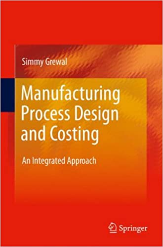 Manufacturing Process Design and Costing: An Integrated