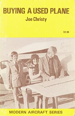 Buying a Used Plane (Modern Aircraft Series)