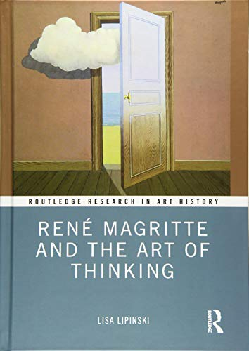 René Magritte and the Art of Thinking (Routledge Research in Art History)