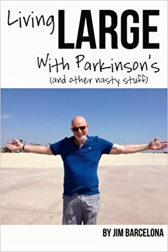 Book Living LARGE with Parkinson's (and Other Nasty Stuff)
