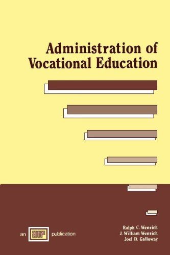 Administration of Vocational Education by Ralph C. Wenrich (1988-08-06)